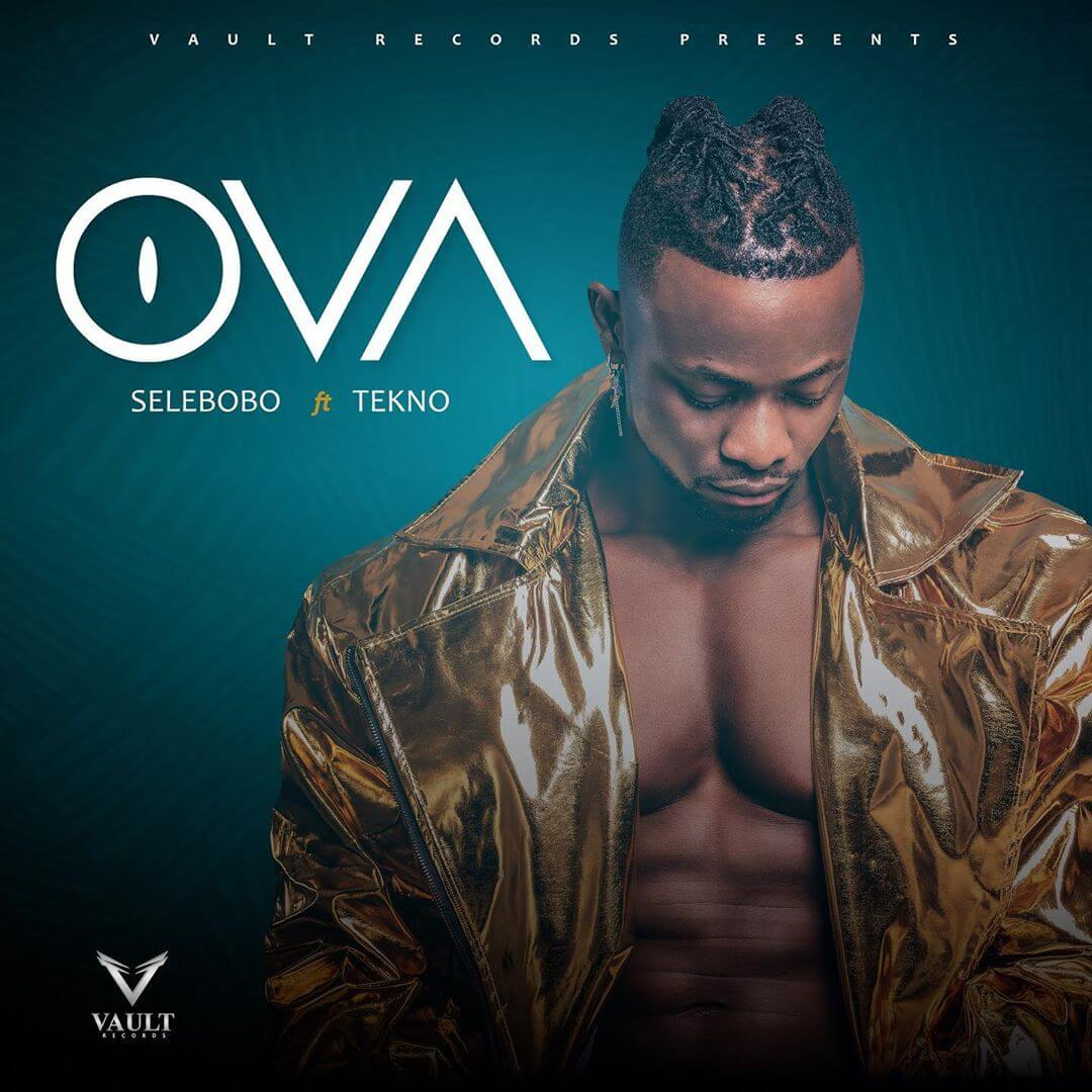DOWNLOAD MP3: Selebobo - Ova Ft. Tekno