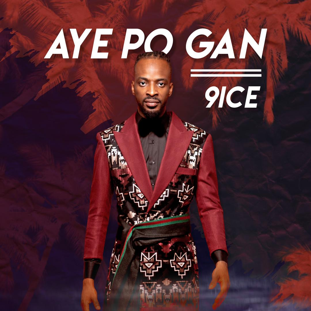 [Music + Video] 9ice - Ayepo Gan Mp3/mp4 download