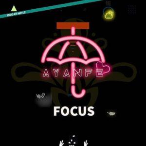 DOWNLOAD MP3: Ayanfe - Focus