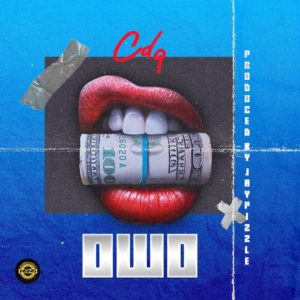 CDQ - Owo Mp3/ Mp4 download
