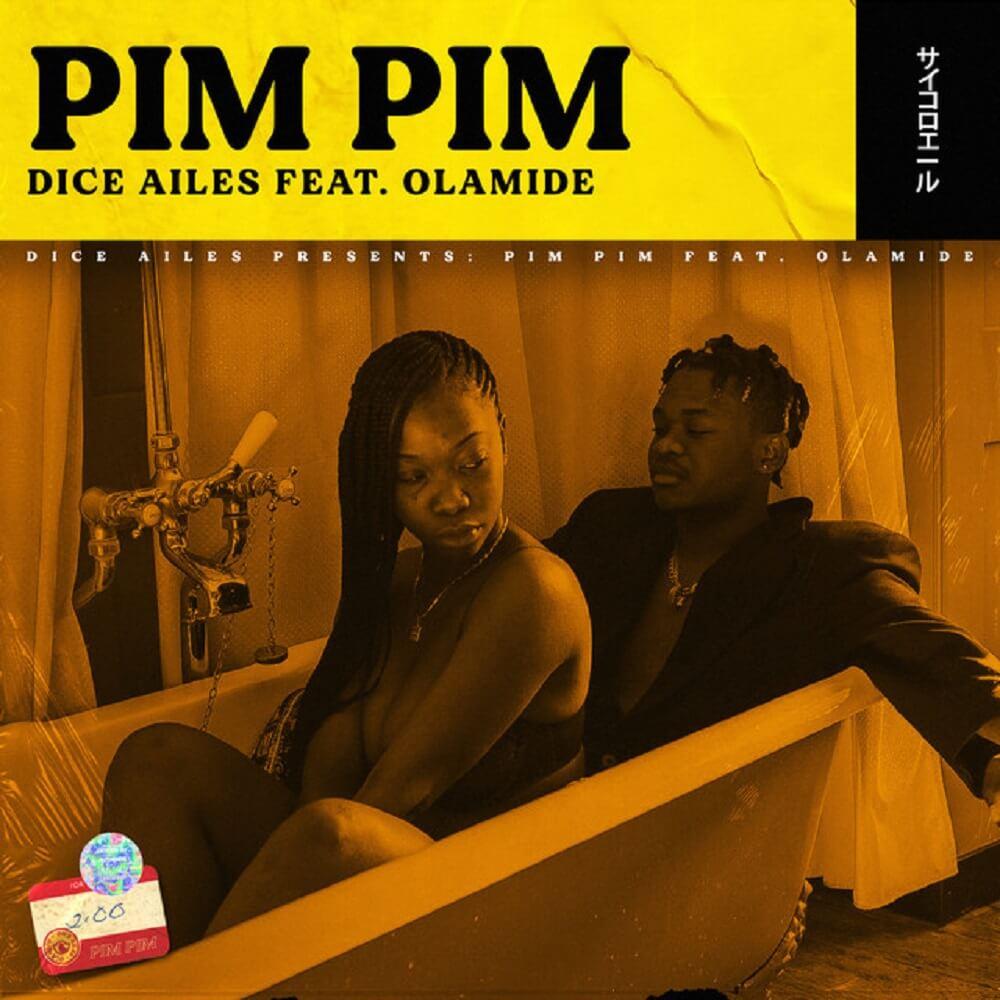 Dice Ailes - Pim Pim Ft. Olamide MP3 DOWNLOAD