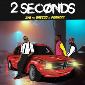 IVD Ft. Davido, Peruzzi - 2 Seconds MP3 DOWNLOAD