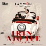 DOWNLOAD MP3: Jaywon - Irin Ajo Ife Ft. DMC Ladida
