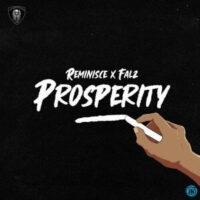 DOWNLOAD MP3: Reminisce - Prosperity Ft. Falz