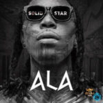 DOWNLOAD MP3: Solidstar - Ala