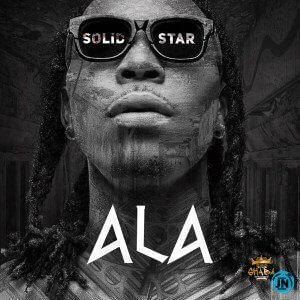 DOWNLOAD MP3: Solidstar - Ala