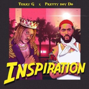 Terry G Ft. Prettyboy D-O - Inspiration Mp3 Download