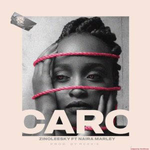 Zinoleesky Ft. Naira Marley - Caro Mp3/Mp4 Download