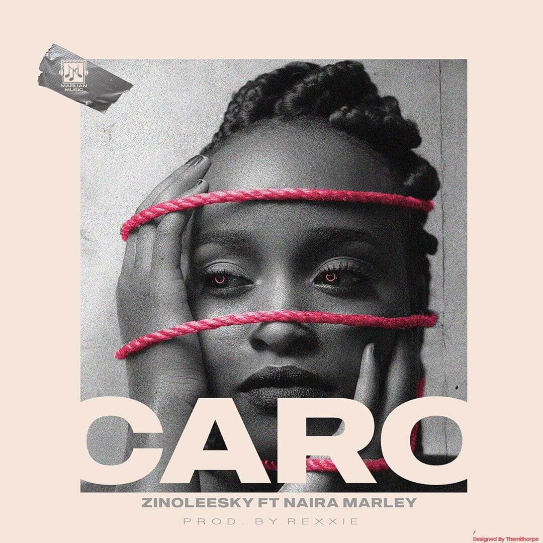 [Music + Video] Zinoleesky - Caro Ft. Naira Marley
