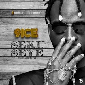 9ice - Seku Seye Mp3 Download