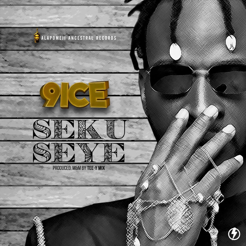9ice - Seku Seye Mp3 Download