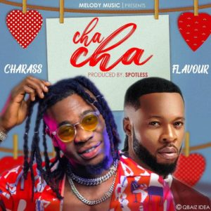 Charass Ft. Flavour - Cha Cha Mp3 Download