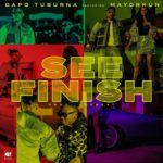 Dapo Tuburna - See Finish Ft. Mayorkun MP3 DOWNLOAD