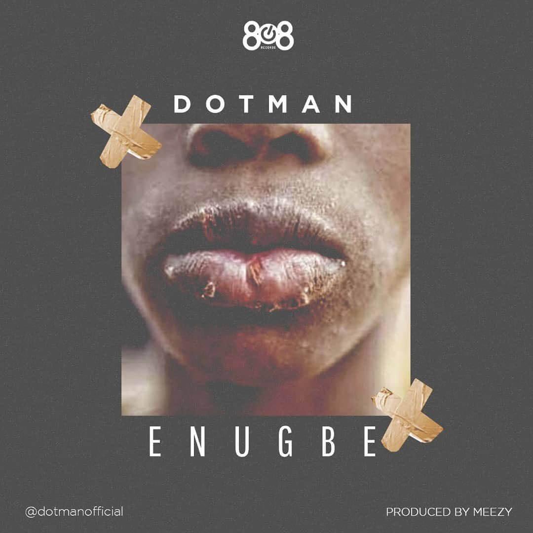 Dotman - Enugbe Mp3 Download