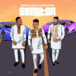 Kolaboy Ft. Zoro, Masterkraft - Senator Mp3/Mp4 Video Download