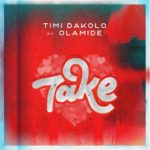 Timi Dakolo - Take Ft. Olamide Mp3 Download