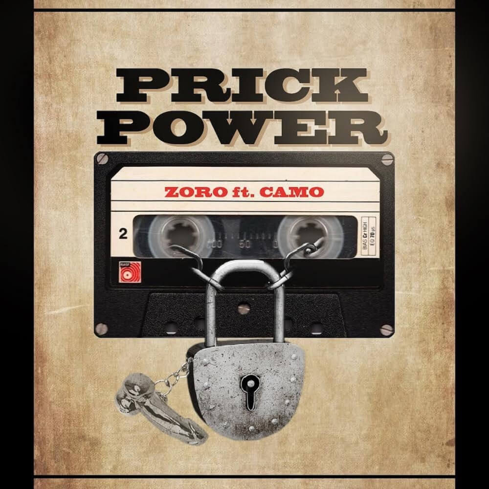 Zoro - Prick Power Ft. Camo Blaizz Mp3 Download