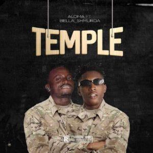 DOWNLOAD MP3: Aloma Ft. Bella Shmurda - Temple