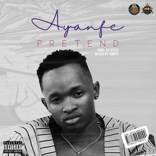 Download Ayanfe - Pretend Mp3