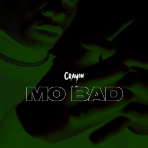 Download Crayon - Mo Bad Mp3