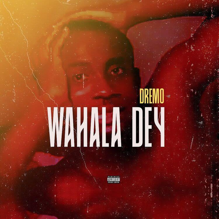 Dremo - Wahala Dey MP3 Download