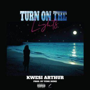 DOWNLOAD MP3: Kwesi Arthur - Turn On The Lights