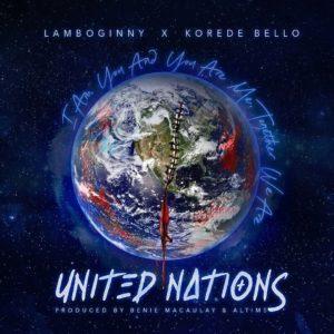 Download Lamboginny Ft. Korede Bello - United Nations Mp3