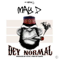 Download May D - Dey Normal Mp3