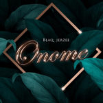 Download Blaq Jerzee - Onome Mp3