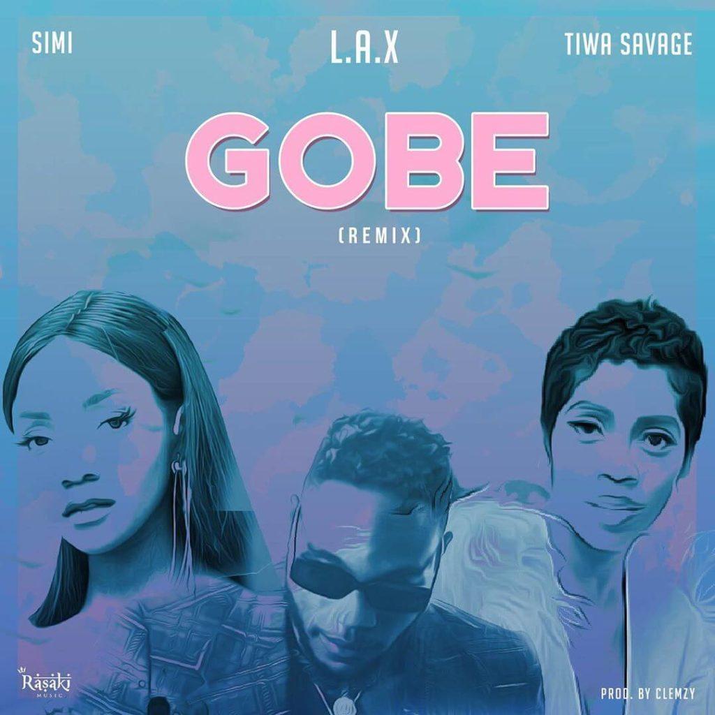 Download L.A.X - Gobe (Remix) Ft. Tiwa Savage, Simi Mp3
