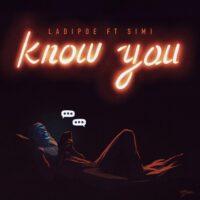 [Lyrics] Ladipoe Ft. Simi - Know You