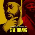 Download Samklef - Give Thanks Ft. Victor AD Mp3