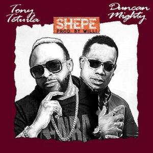 Download Tony Tetuila Ft. Ducan Mighty - Shepe Mp3