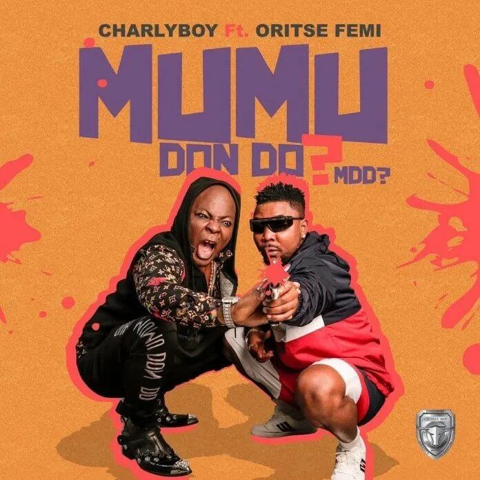 Download Charly Boy - Mumu Don Do Ft. Oritse Femi Mp3