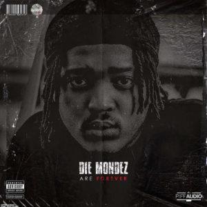 Download Die Mondez - Die Mondez Are Forever EP Mp3