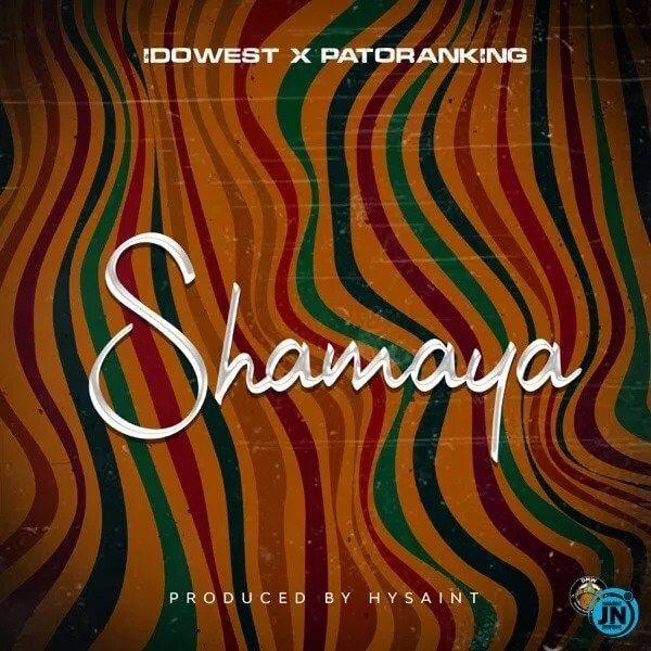 Download Idowest - Shamaya Ft. Patoranking Mp3