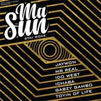 Download Jaywon - Masun (Stay Woke) Ft. Idowest, Mr Real, Ichaba, Toyin of life & Gabzy Mp3