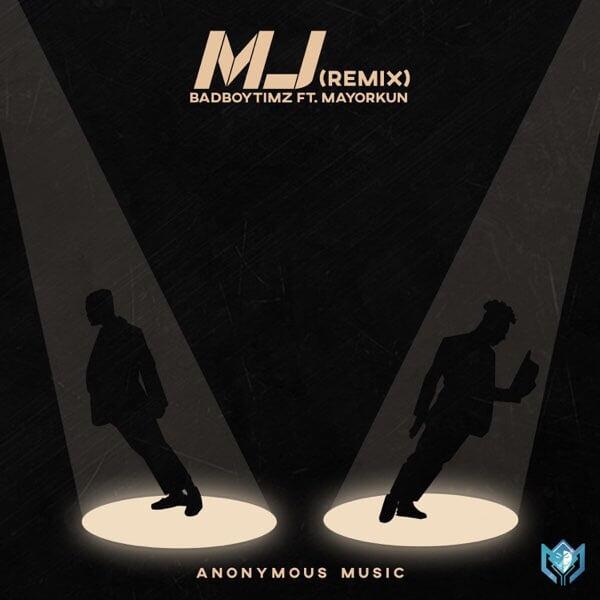 Download Bad Boy Timz Ft. Mayorkun - MJ (Michael Jackson) Remix Mp3
