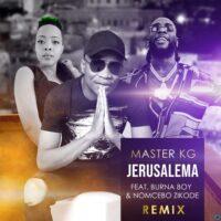 Download Master KG - Jerusalema (Remix) Ft. Burna Boy, Nomcebo Zikode Mp3