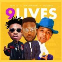 Download May D - 9 Lives Ft. Oskido & Mayorkun Mp3