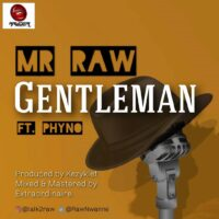Download Mr Raw - Gentleman Ft. Phyno Mp3