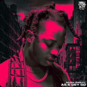 Download Naira Marley - As E Dey Go Mp3