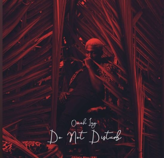 Download Omah Lay - Do Not Disturb Mp3