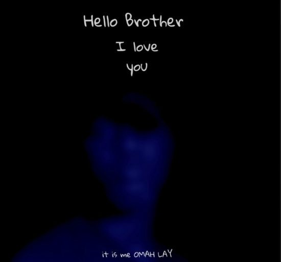 Omah Lay - My Brother Lyrics