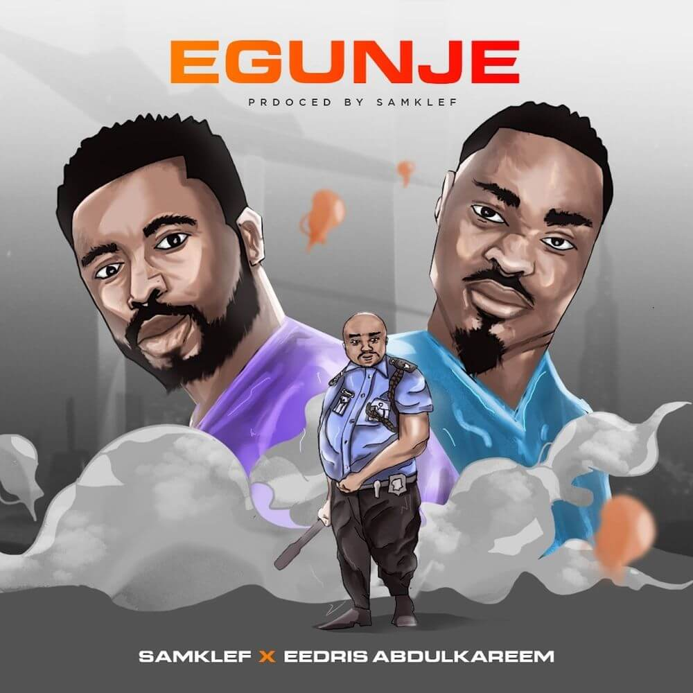 Download Samklef - Egunje Ft. Eedris Abdulkareem Mp3