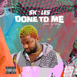 Download Skales - Done To Me Mp3