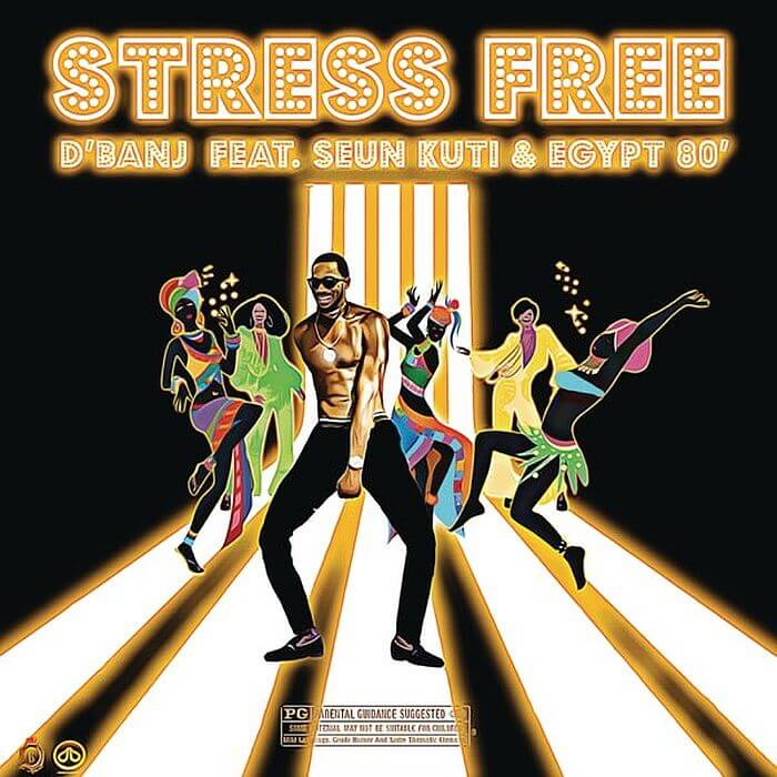Download D'Banj - Stress Free Ft. Seun Kuti & Egypt 80' Mp3