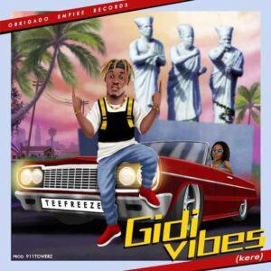 Download TeeFreeze - Gidi Vibes (Kere) Mp3