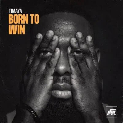 Download Timaya - Born To Win Mp3