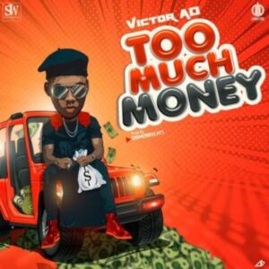 Download Victor AD - Too Much Money Mp3